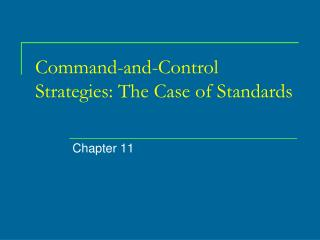 Command-and-Control Strategies: The Case of  Standards