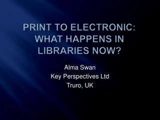 Print to electronic: What happens in libraries now?