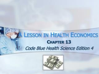 A Lesson in Health Economics