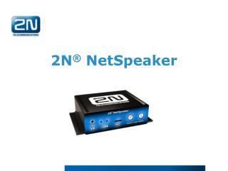 2N ®  NetSpeaker