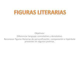 Objetivos: Diferenciar lenguaje connotativo y denotativo.