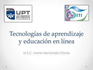 Tecnologías de aprendizaje y educación en línea
