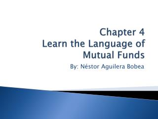 Chapter 4 Learn the Language of Mutual Funds