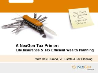A NexGen Tax Primer:  Life Insurance & Tax Efficient Wealth Planning