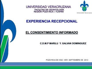 UNIVERSIDAD VERACRUZANA FACULTAD DE ODONTOLOGÍA  REGIÓN POZA RICA – TUXPAN