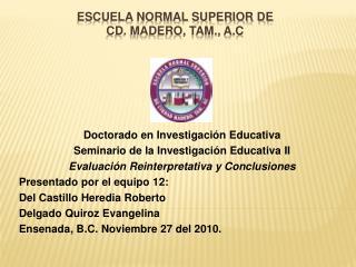 Escuela Normal Superior de  Cd. Madero, Tam., A.C
