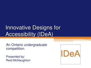 Innovative Designs for Accessibility (IDeA)