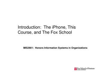 Introduction:  The  iPhone , This Course, and The Fox School