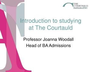 Introduction to studying  at The  Courtauld