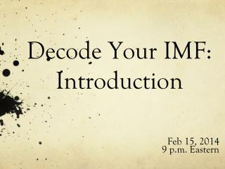 Decode Your IMF: Introduction