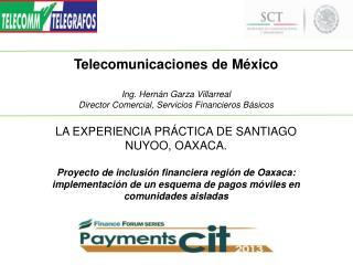 Telecomunicaciones de  México Ing. Hernán Garza Villarreal