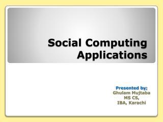 Social Computing Applications