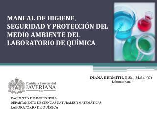 MANUAL DE HIGIENE, SEGURIDAD Y PROTECCIÓN DEL MEDIO AMBIENTE DEL LABORATORIO DE QUÍMICA