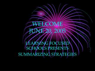 WELCOME JUNE 20, 2005