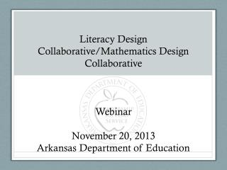 Literacy Design Collaborative/Mathematics Design Collaborative Webinar