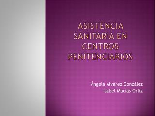 ASISTENCIA SANITARIA EN CENTROS PENITENCIARIOS