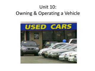 Unit 10:  Owning & Operating a Vehicle
