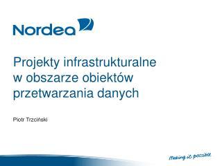 Projekty infrastrukturalne  w obszarze obiektów  przetwarzania danych