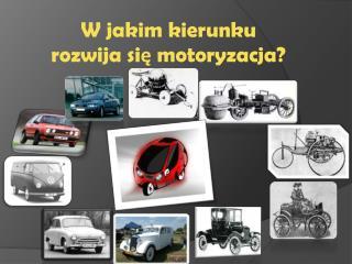 W jakim kierunku rozwija się motoryzacja?