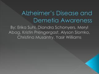 Alzheimer's Disease and  Demetia  Awareness