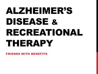 Alzheimer's Disease  &  Recreational Therapy