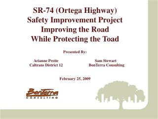 SR-74 Ortega Highway  Safety Improvement Project Improving the Road While Protecting the Toad