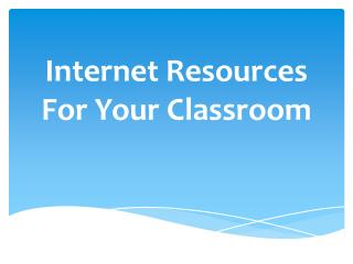 Internet Resources For Your Classroom