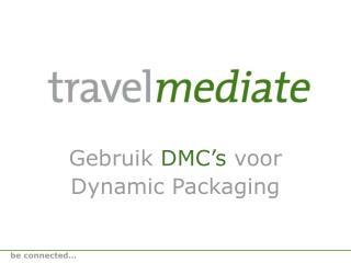 Gebruik  DMC's  voor  Dynamic Packaging