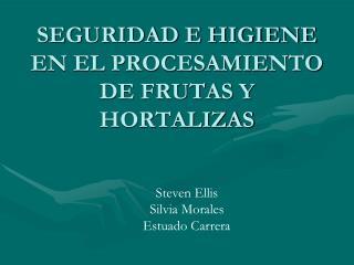 SEGURIDAD E HIGIENE EN EL PROCESAMIENTO DE FRUTAS Y HORTALIZAS