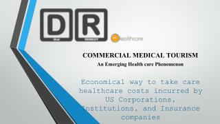 COMMERCIAL MEDICAL TOURISM An Emerging Health care Phenomenon