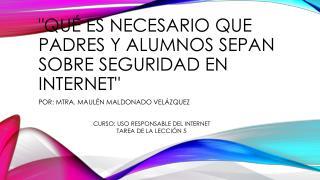 """"""" QuÉ es necesario que padres y alumnos sepan sobre seguridad en Internet"""""""