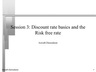 Session 3: Discount rate basics and the Risk  f ree rate