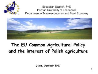 The  EU  Common Agricultural  Policy and  the interest  of  Polish agriculture