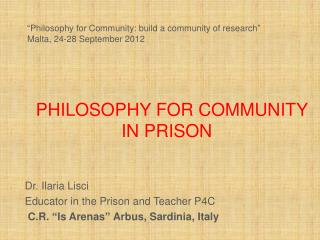 PHILOSOPHY FOR COMMUNITY IN PRISON