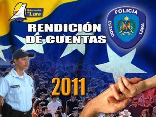 RENDICIÓN  DE CUENTAS  DEL CUERPO DE POLICÍA DEL ESTADO LARA  GESTIÓN 2011