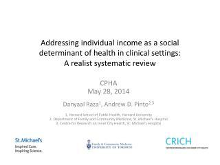CPHA May 28, 2014 Danyaal  Raza 1 , Andrew D. Pinto 2,3