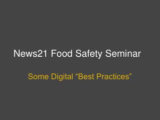 News21 Food Safety Seminar