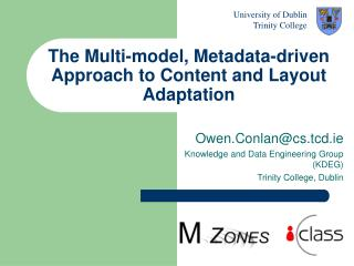 The Multi-model, Metadata-driven Approach to Content and Layout Adaptation