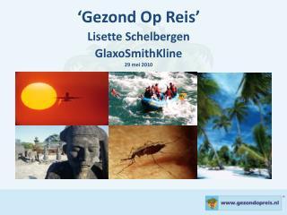 'Gezond Op Reis' Lisette Schelbergen GlaxoSmithKline 29 mei 2010