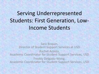 Serving Underrepresented Students: First Generation, Low-Income Students