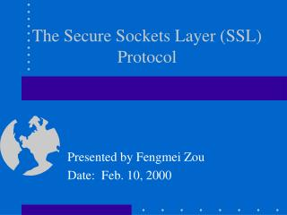 The Secure Sockets Layer SSL Protocol