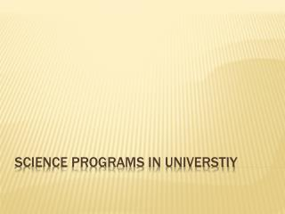 Science programs in  universtiy