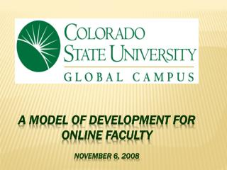 A model of development for online faculty November 6, 2008