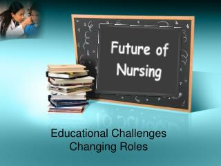 Educational Challenges Changing Roles