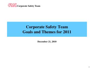 Corporate Safety Team Goals and Themes for  2011