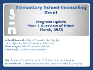 Elementary School Counseling Grant  Progress  Update Year 1 Overview of Grant  March, 2013