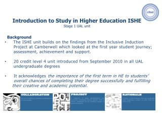 Introduction  to Study in Higher Education ISHE Stage 1 UAL unit