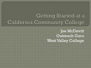 Getting Started at a  California Community College