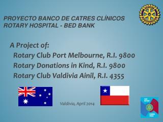 Proyecto Banco de caTRES clínicos Rotary Hospital - Bed bank