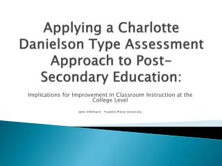 Applying a Charlotte Danielson Type Assessment Approach to Post-Secondary  Education :